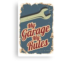 My Garage My Rules Canvas Print