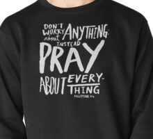 Dont Worry, Pray II Pullover