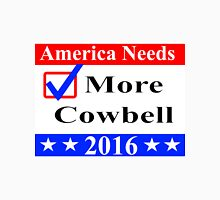 America Needs More Cowbell 2016 Unisex T-Shirt