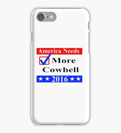 America Needs More Cowbell 2016 iPhone Case/Skin