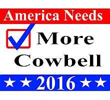 America Needs More Cowbell 2016 Photographic Print
