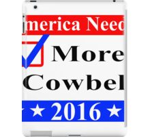 America Needs More Cowbell 2016 iPad Case/Skin