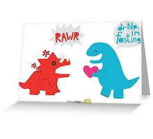 Di-NO, I'm Fasting (Don't Be Angry) Greeting Card