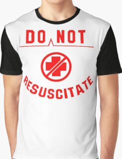Do Not Resuscitate funny Graphic T-Shirt