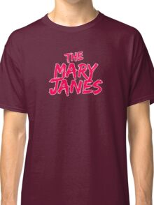 The Mary Janes Classic T-Shirt