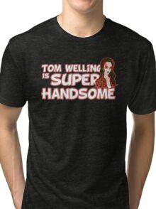 Tom Welling Is Super Handsome Tri-blend T-Shirt