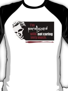 Paralyzed T-Shirt