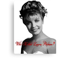 Who Killed Laura Palmer Canvas Print