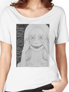 Ready or Not Women's Relaxed Fit T-Shirt