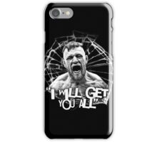 "McGregor ""I will get you all"" iPhone Case/Skin"