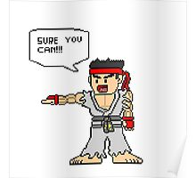 Ryu Sure you can Poster