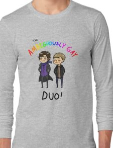 The Ambiguously Gay Duo! Long Sleeve T-Shirt