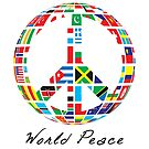 World Peace  - Peace Sign with World Nation Flags by 321Outright