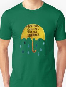 "HIMYM: ""Funny how"" Unisex T-Shirt"