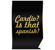Cardio is that spanish - Gym Motivational Quote Poster