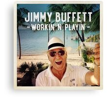 jimmy buffett workin n playin Canvas Print