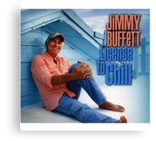 license to chill - jimmy buffett Canvas Print
