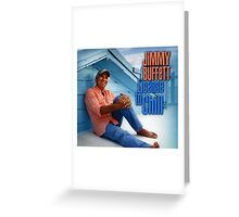 license to chill - jimmy buffett Greeting Card