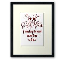 Wanna turn the world upside down with me? Framed Print