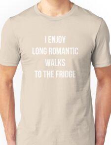 I enjoy long romantic walks to the fridge Unisex T-Shirt