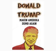 Making America Dumb Again Kids Tee