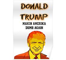 Making America Dumb Again Poster