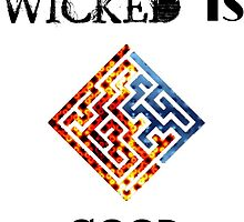 "The Maze Runner ""WICKED Is Good"" Print by ThoseFandomss"