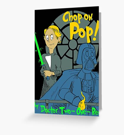 Chop on Pop! Greeting Card