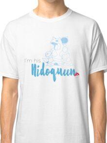 I'm his Nidoqueen Classic T-Shirt