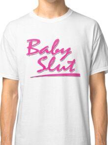 Baby Slut Shirt Classic T-Shirt