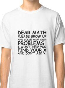 Dear Math Classic T-Shirt