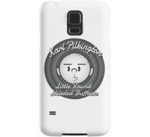 Karl - The round headed buffoon Samsung Galaxy Case/Skin