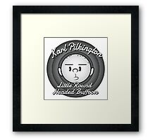 Karl - The round headed buffoon Framed Print
