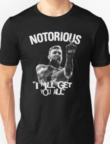 Conor McGregor - I will get you all Unisex T-Shirt