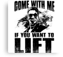 come with me if you want to lift - arnold Canvas Print