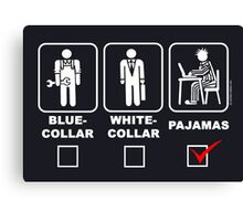 Blue collar,white collar or pajama Canvas Print