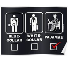 Blue collar,white collar or pajama Poster