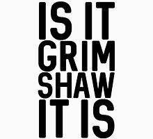 Grimshaw Unisex T-Shirt