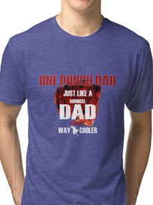 ONE PUNCH DAD Tri-blend T-Shirt