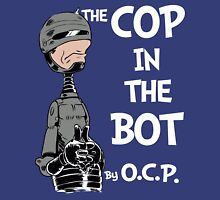 The Cop in the Bot Unisex T-Shirt