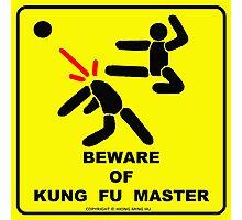 Beware of Kung Fu Master Photographic Print