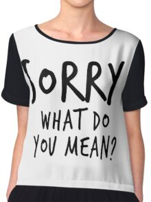 Sorry, what do you mean? - Black Text Chiffon Top