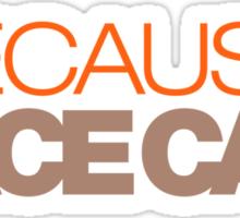 BECAUSE RACE CAR (7) Sticker