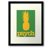 Pinneaple of PSYCH Framed Print
