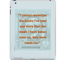 I Cannot Remember The Books Ive Read - RW Emerson iPad Case/Skin