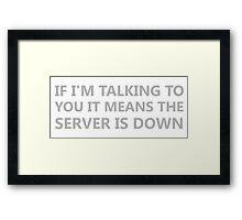 Server Is Down Framed Print