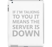 Server Is Down II iPad Case/Skin