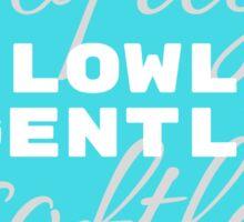 slowly (softly) gently (softly) Sticker