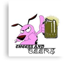 Cheers And Beers Courage Dog Canvas Print