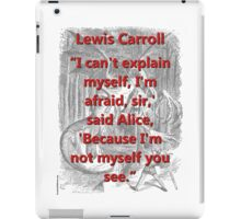 I Cant Explain Myself - L Carroll iPad Case/Skin